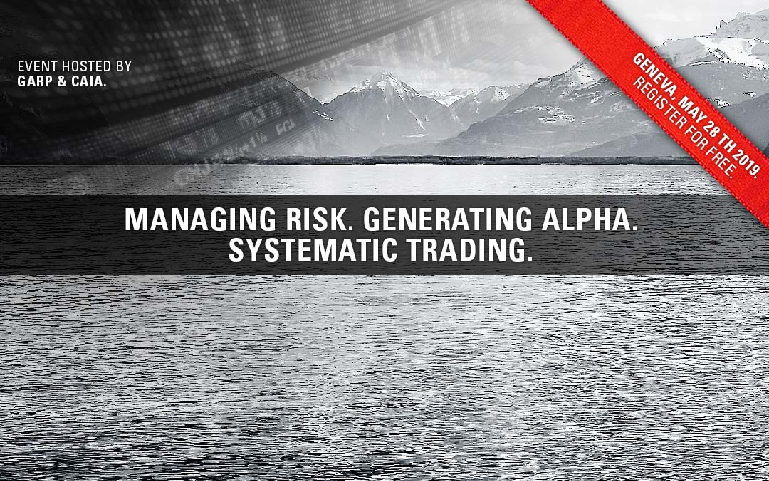 MANAGING RISK. GENERATING ALPHA. SYSTEMATIC TRADING.